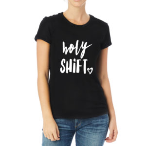 Shine Your Heart Holy Shift Tshirt for Women